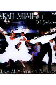 SKAH-SHAH No 1 of Cubano
